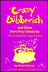 Crazy Gibberish and Other Story Hour Stretches