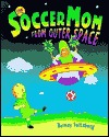 the-soccer-mom-from-outer-space