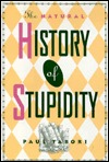 Natural History of Stupidity