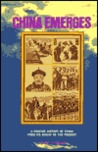 China Emerges: A Concise History of China from Its Origin to the Present (Asia Emerges Series, No 4)
