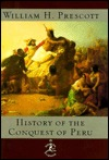 History of the Conquest of Peru by William H. Prescott