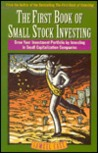 First Book of Small Stock Investing: Grow Your Investment Portfolio by Investing in Small Capitalization Companies
