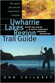Free Download Uwharrie Lakes Region Trail Guide: Hiking and Biking in North Carolina's Uwharrie Region EPUB