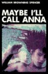 Maybe I'll Call Anna