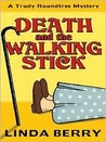 Death and the Walking Stick (Trudy Roundtree Mystery, #4)
