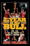 In the Year of the Bull: Zen, Air, and the Pursuit of Sacred and Profane Hoops