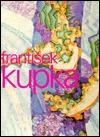 Painting the Universe; Frantisek Kupka; Pioneer in Abstraction