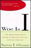 Woe Is I by Patricia T. O'Conner