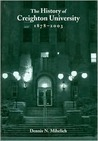 The History of Creighton University, 1878a2003