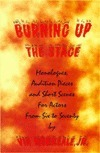 Burning Up the Stage: Monologues, Audition Pieces, and Short Scenes for Actors from Six to Seventy