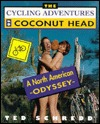The Cycling Adventures of Coconut Head by Ted Schredd
