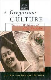 A Gregarious Culture: Topical Writings of Miles Franklin