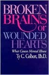 Broken Brains or Wounded Hearts: What Causes Mental Illness
