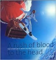 A Rush of Blood to the Head: The Story of a Man Facing the Elements of Nature