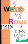West of Rome by John Fante