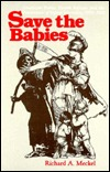 Save the Babies: American Public Health Reform and the Prevention of Infant Mortality, 1850-1929