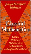 Classical Mathematics: a Concise History of Mathematics in the Sixteenth and Seventeenth Centuries