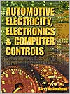 Automotive Electricity, Electronics and Computer Controls