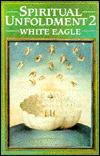 Spiritual Unfoldment 2 by White Eagle