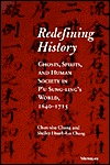 Redefining History: Ghosts, Spirits, and Human Society in P'u Sung-ling's World, 1640-1715