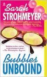 Bubbles Unbound by Sarah Strohmeyer