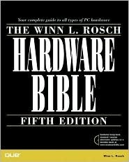 Winn L. Rosch Hardware Bible [With Searchable Electronic Version of the Text]