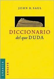 Ebook Diccionario del Que Duda by John Ralston Saul read!
