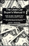 The Used Car Buyer's Manual II: How to Get the Best Buy on a Private-Party Sale