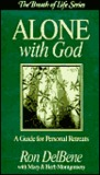 Alone with God: A Guide for Personal Retreats