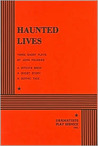 Haunted Lives: Three Short Plays
