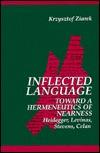inflected-language-toward-a-hermeneutics-of-nearness-heidegger-levinas-stevens-celan