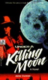Under a Killing Moon: A Tex Murphy Novel
