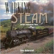Working Steam: Vintage Locomotives Today