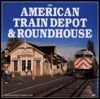 American Train Depot and Roundhouse