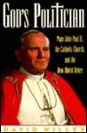 God's Politician: Pope John Paul II, the Catholic Church, and the New World Order