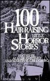 100 Hair Raising Little Horror Stories by Al Sarrantonio