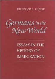 Germans in the New World by Frederick C. Luebke