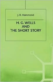 H G Wells + the Short Story