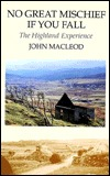 No Great Mischief If You Fall: The Highland Experience