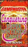 Gamemaster: Conquering Super Nintendo Games