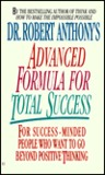 Dr. Robert Anthony's Advanced Formula for Total Success