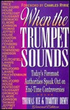 When the Trumpet Sounds: Todays Foremost Authorities Speak Out on End-Time Controversy