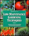 Rodale's Low-Maintenance Gardening Techniques: Shortcuts and Time-Saving Hints for Your Greatest Garden Ever