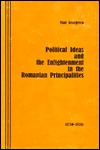 Political Ideas and the Enlightenment in the Romanian Principalities: 1750-1831