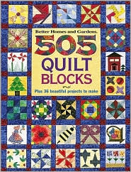 505 Quilt Blocks: Plus 36 Beautiful Projects to Make