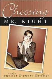 Choosing Mr. Right by Jennifer Griffith