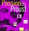 Passion Proust: L'album d'une vie