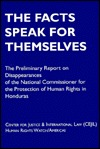 Honduras: The Facts Speak for Themselves : The Preliminary Report of the National Commissioner for the Protection of Human Rights in Honduras