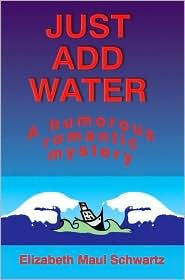 Just Add Water: A Humorous Romantic Mystery