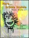 More Dribble Drabble: Process-Oriented Art